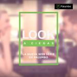 """""""Look a Ciegas"""", la primera web serie de Palumbo dio inicio a su etapa de casting"""